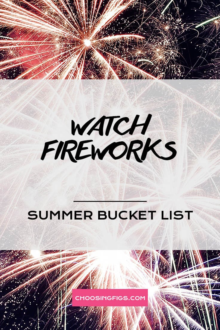 WATCH FIREWORKS | Summer Bucket List Ideas: 50 Things to do in Summer