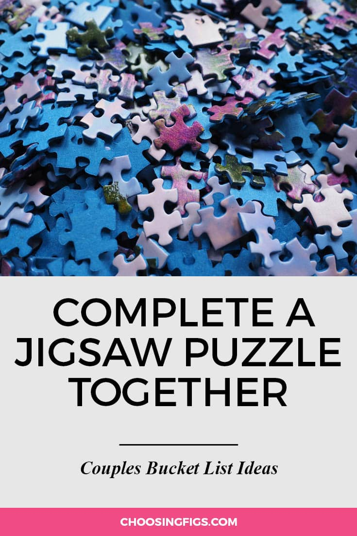 Complete a jigsaw puzzle together. | 100 Couples Bucket List Ideas | Bucket List Ideas for Couples | Relationship Goals
