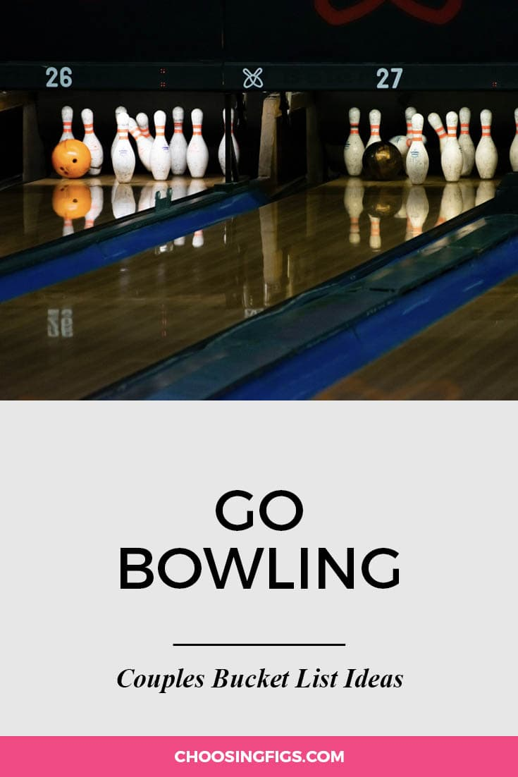Go bowling. | 100 Couples Bucket List Ideas | Bucket List Ideas for Couples | Relationship Goals
