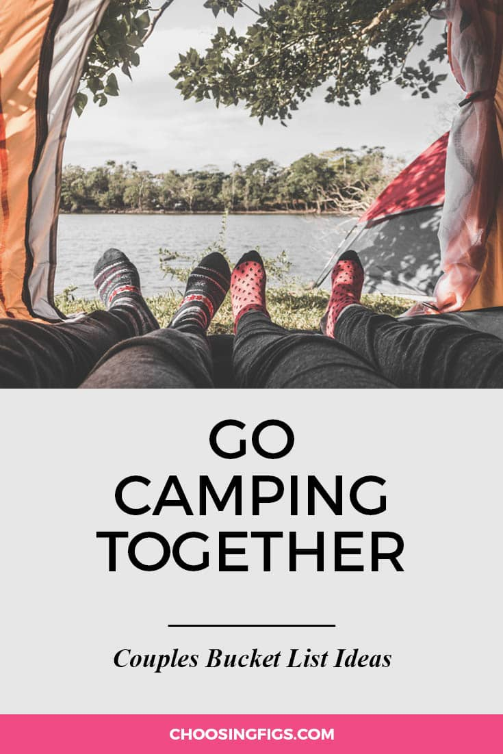 Go camping together. | 100 Couples Bucket List Ideas | Bucket List Ideas for Couples | Relationship Goals