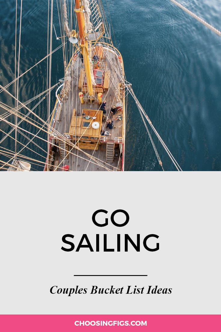 Go sailing. | 100 Couples Bucket List Ideas | Bucket List Ideas for Couples | Relationship Goals