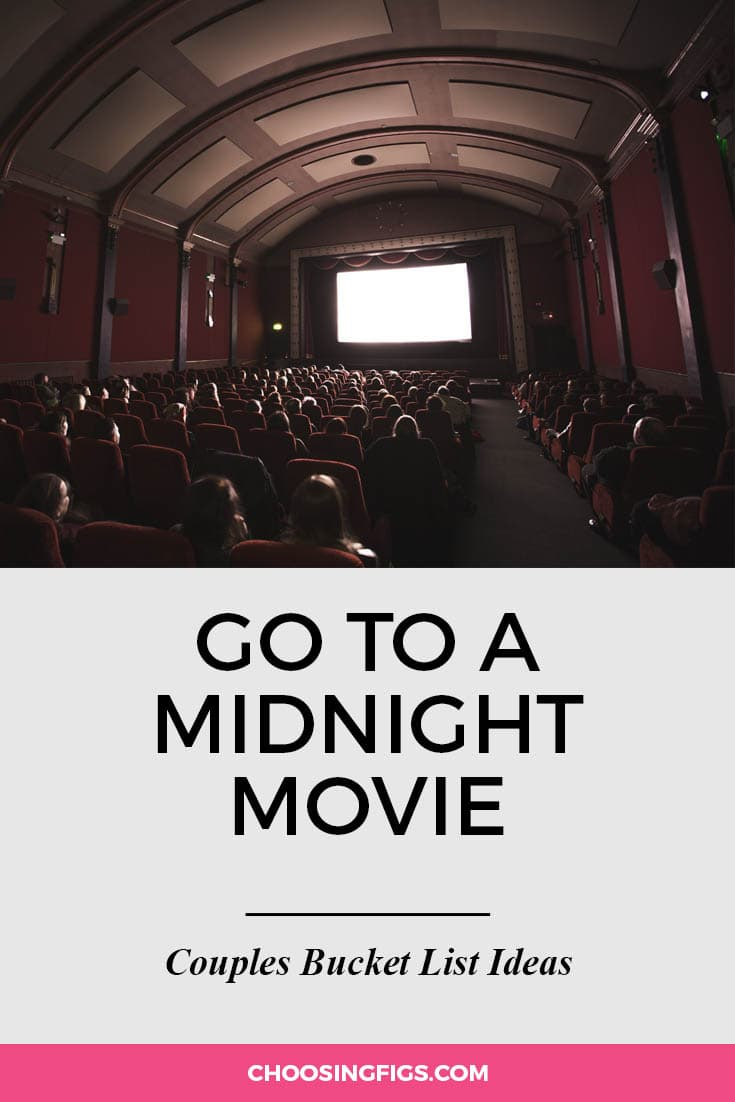 Go to a midnight movie. | 100 Couples Bucket List Ideas | Bucket List Ideas for Couples | Relationship Goals