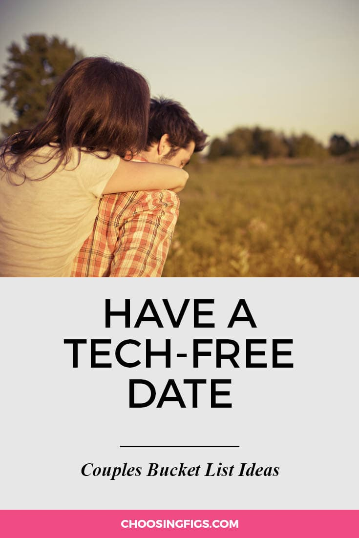 Have a tech-free date together. | 100 Couples Bucket List Ideas | Bucket List Ideas for Couples | Relationship Goals