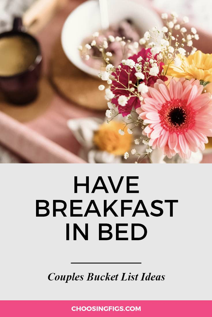 Have breakfast in bed. | 100 Couples Bucket List Ideas | Bucket List Ideas for Couples | Relationship Goals