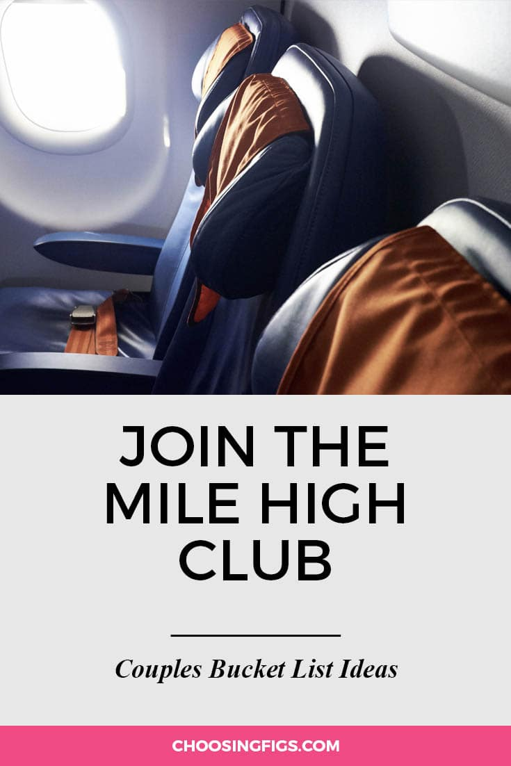 Join the mile high club. | 100 Couples Bucket List Ideas | Bucket List Ideas for Couples | Relationship Goals