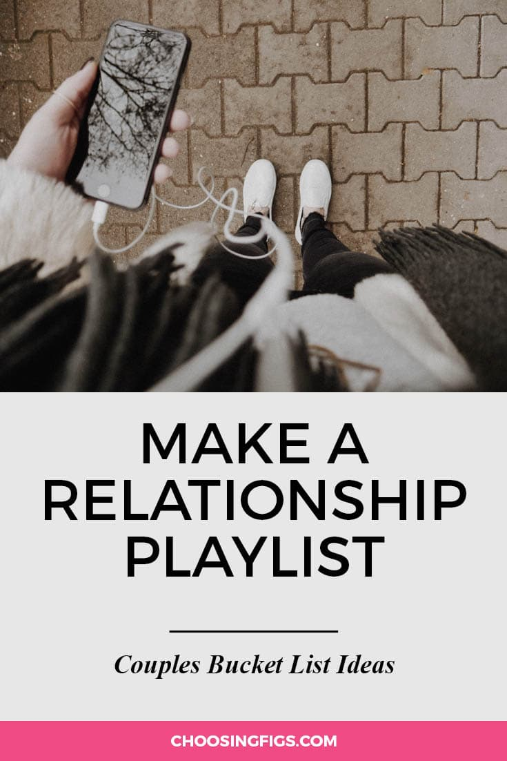 Make a relationship playlist. | 100 Couples Bucket List Ideas | Bucket List Ideas for Couples | Relationship Goals