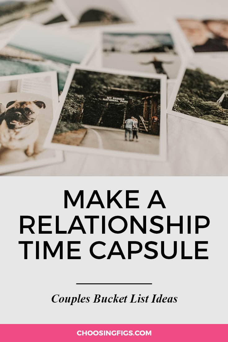 Make a relationship time capsule. | 100 Couples Bucket List Ideas | Bucket List Ideas for Couples | Relationship Goals