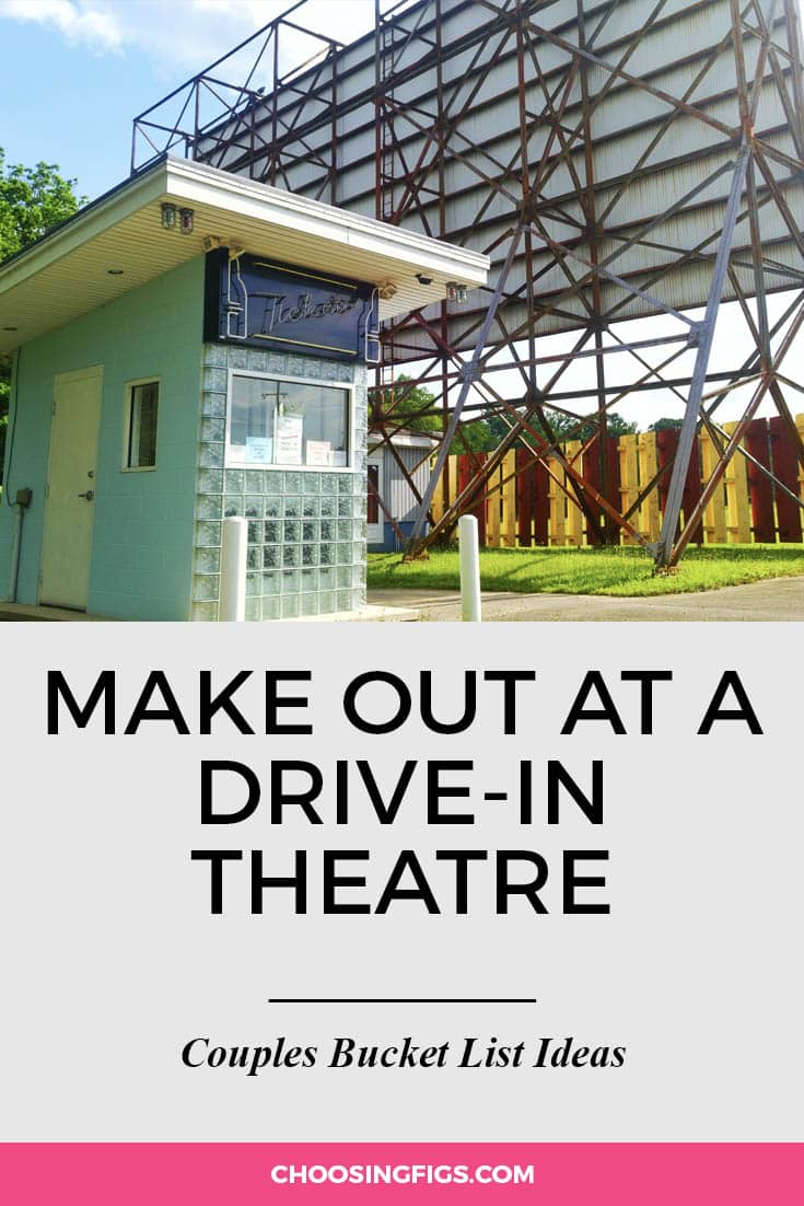 Make out at the drive-in theatre. | 100 Couples Bucket List Ideas | Bucket List Ideas for Couples | Relationship Goals