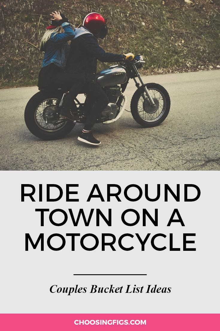 Ride around town on a motorcycle. | 100 Couples Bucket List Ideas | Bucket List Ideas for Couples | Relationship Goals