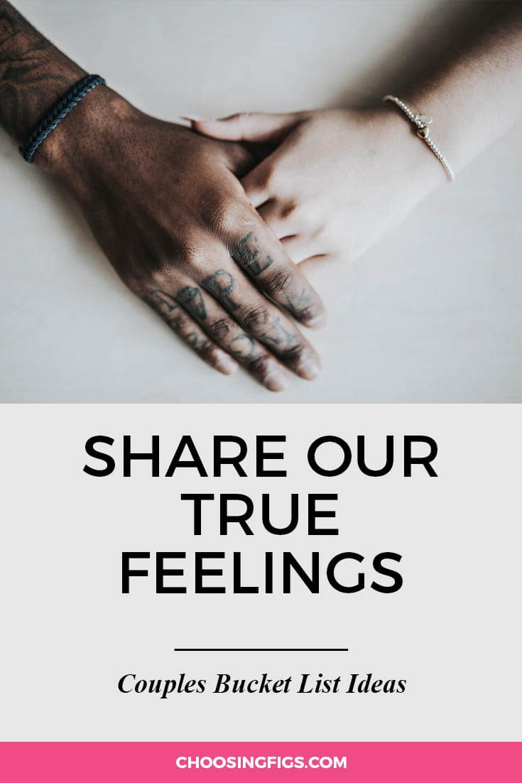 Share our true feelings. | 100 Couples Bucket List Ideas | Bucket List Ideas for Couples | Relationship Goals