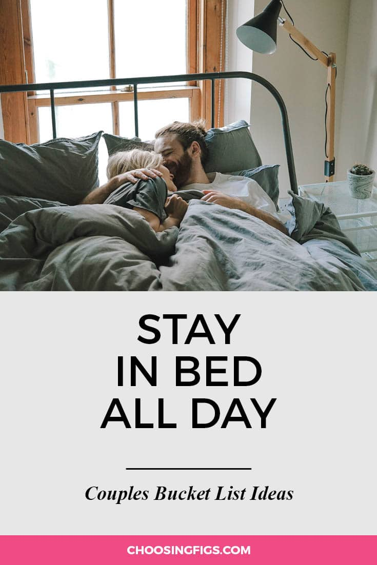 Stay in bed all day. | 100 Couples Bucket List Ideas | Bucket List Ideas for Couples | Relationship Goals