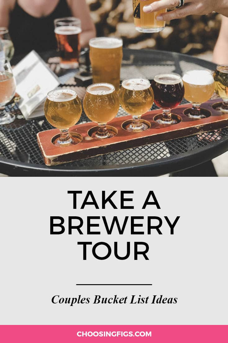 Take a brewery tour. | 100 Couples Bucket List Ideas | Bucket List Ideas for Couples | Relationship Goals