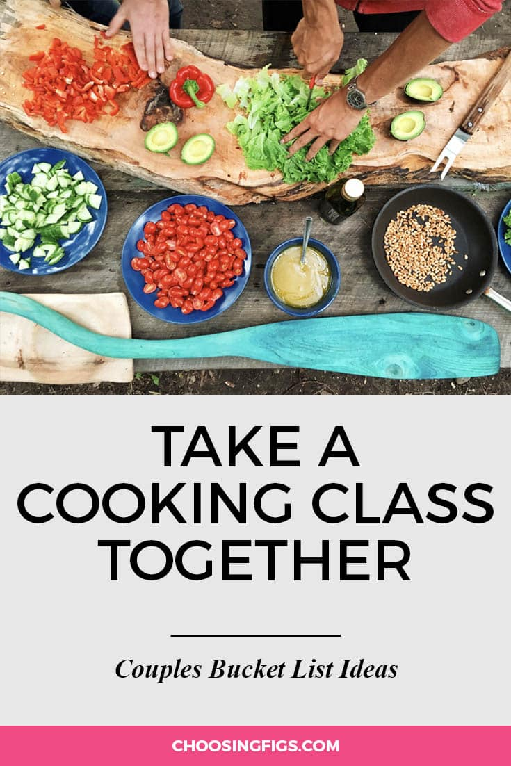 Take a cooking class together. | 100 Couples Bucket List Ideas | Bucket List Ideas for Couples | Relationship Goals