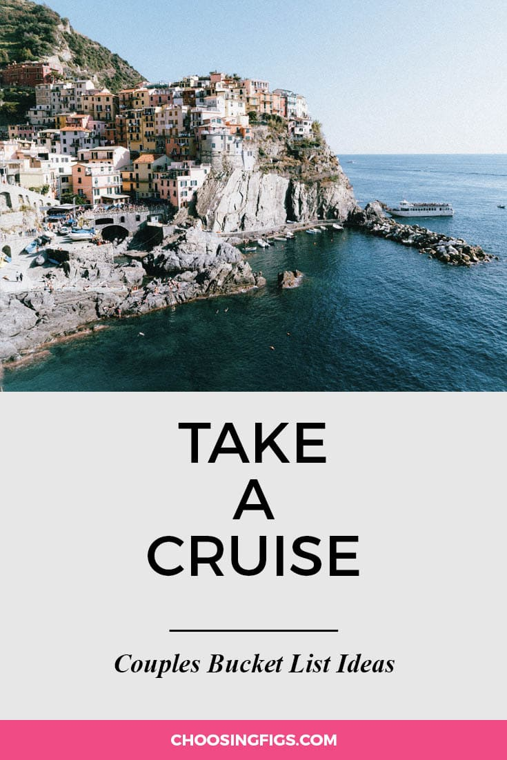 Take a cruise. | 100 Couples Bucket List Ideas | Bucket List Ideas for Couples | Relationship Goals