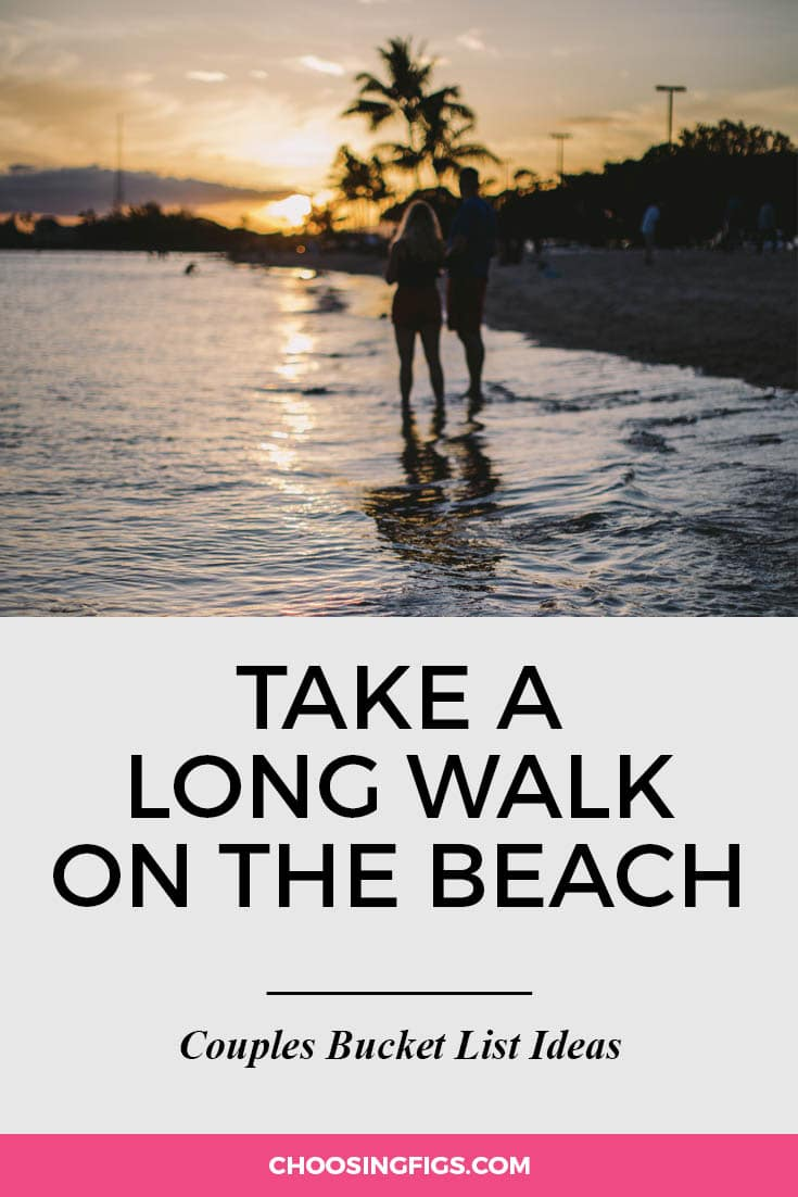 Take a long walk on the beach. | 100 Couples Bucket List Ideas | Bucket List Ideas for Couples | Relationship Goals