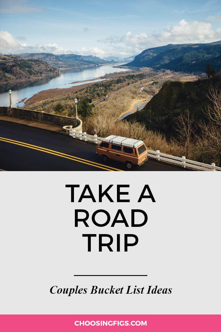 Take a road trip together. | 100 Couples Bucket List Ideas | Bucket List Ideas for Couples | Relationship Goals