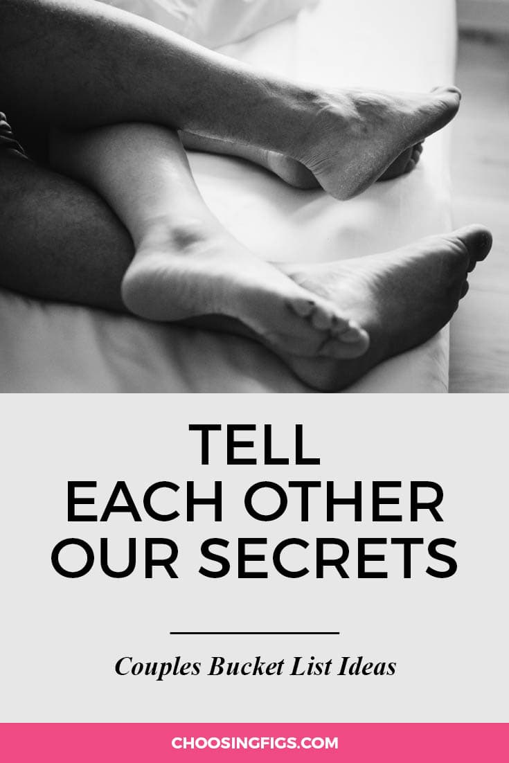 Tell each other our secrets. | 100 Couples Bucket List Ideas | Bucket List Ideas for Couples | Relationship Goals