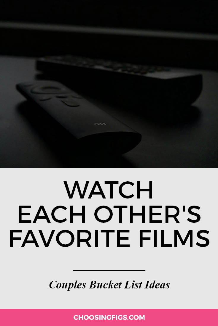 Watch each other's favorite movies. | 100 Couples Bucket List Ideas | Bucket List Ideas for Couples | Relationship Goals