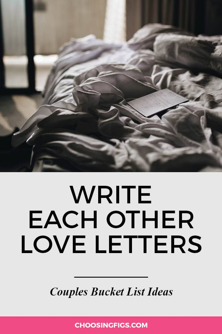 Write each other love letters. | 100 Couples Bucket List Ideas | Bucket List Ideas for Couples | Relationship Goals