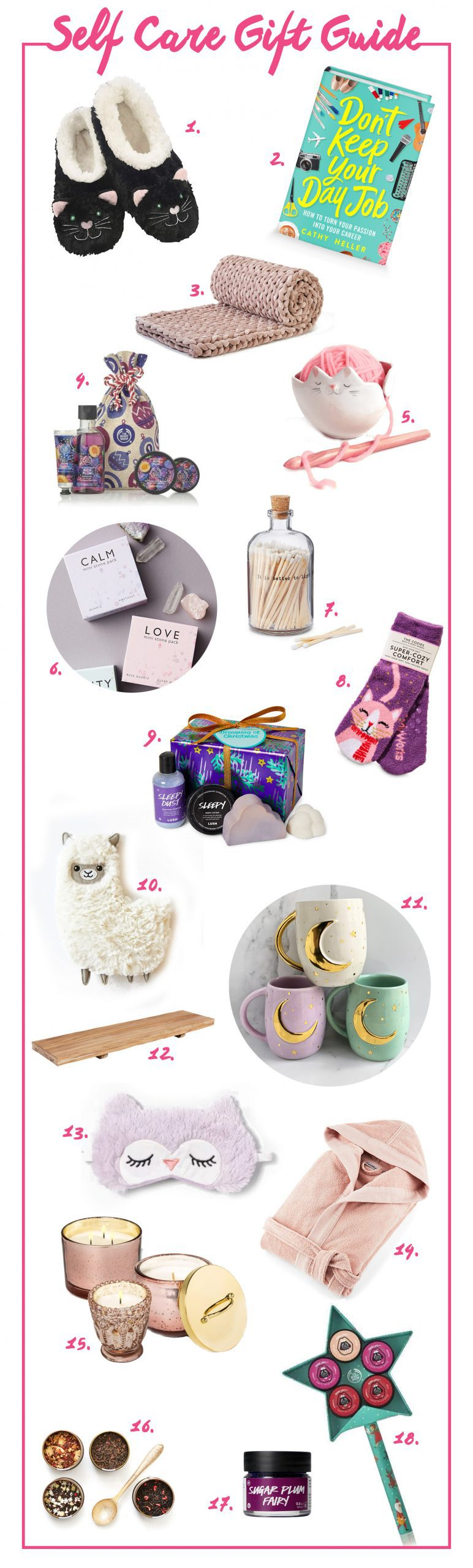 Self care gifts you should buy for me or someone else. This self-care gift guide is full of things that inspire relaxation: Furry cat slippers, self help books, weighted blanket, Body Shop gift set, Ceramic Cat Yarn Bowl, Mini Stone Gift Box, Fancy match striker, Shea-infused socks, Lush Dreaming Of Christmas gift set, Huggable Llama Cooling + Heating Pad, Pastel lunar mug, Wood bath caddy, Eyemask, Turkish Bath Robe, Target candles, Davids Tea Merry & Bright tea tin, Lips en pointe lip scrub, and all the lip glosses.